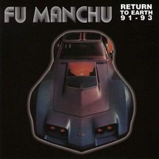 Return To Earth '91-'93 mp3 Artist Compilation by Fu Manchu