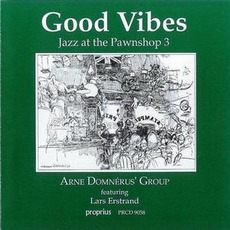 Good VIbes: Jazz At The Pawnshop 3 (Remastered)