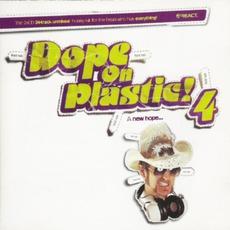 Dope On Plastic! Volume 4