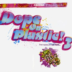 Dope On Plastic! Volume 3 mp3 Compilation by Various Artists
