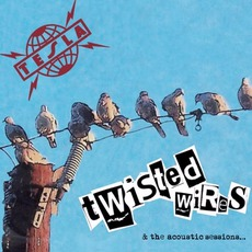 Twisted Wires & The Acoustic Sessions mp3 Album by Tesla