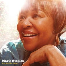 You Are Not Alone mp3 Album by Mavis Staples