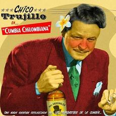 Cumbia Chilombiana by Chico Trujillo