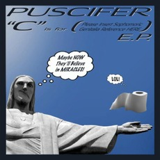 """""""C"""" Is For (Please Insert Sophomoric Genitalia Reference HERE) E.P. mp3 Album by Puscifer"""