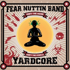 Yardcore mp3 Album by Fear Nuttin Band
