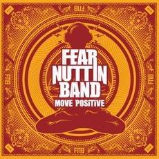 Move Positive mp3 Album by Fear Nuttin Band