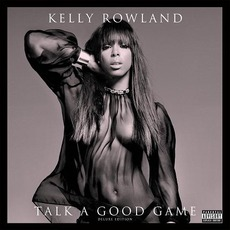 Talk A Good Game (Deluxe Edition) by Kelly Rowland