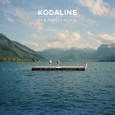 In A Perfect World mp3 Album by Kodaline
