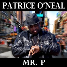 Mr. P by Patrice O'Neal