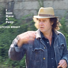 I Still Have A Pony mp3 Album by Steven Wright