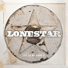 Life As We Know It mp3 Album by Lonestar