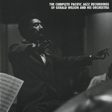 The Complete Pacific Jazz Recordings Of Gerald Wilson And His Orchestra