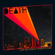 ...For The Whole World To See (Remastered) mp3 Album by Death (USA)