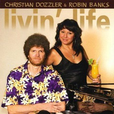 Livin' Life by Christian Dozzler & Robin Banks