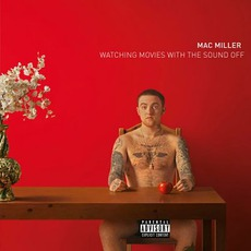 Watching Movies With The Sound Off (Deluxe Edition) by Mac Miller