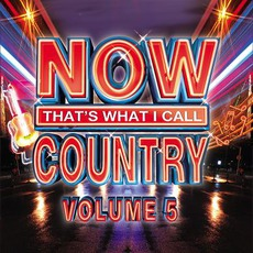 Now That's What I Call Country, Volume 5 by Various Artists