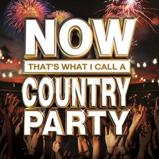 Now That's What I Call A Country Party by Various Artists