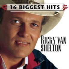 16 Biggest Hits by Ricky Van Shelton