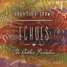 Echoes Of The Outlaw Roadshow mp3 Live by Counting Crows