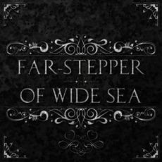Far-Stepper/Of Wide Sea