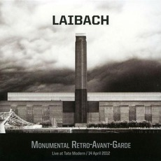 Monumental Retro-Avant-Garde: Live At Tate Modern / 14 April 2012 mp3 Live by Laibach