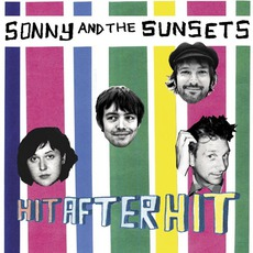 Hit After Hit by Sonny & The Sunsets