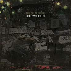 HEX.LOVER.KILLER mp3 Album by The Delta Riggs