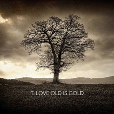 Old Is Gold by T.Love