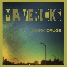 Mavericks mp3 Album by Work Drugs