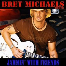 Jammin' With Friends mp3 Album by Bret Michaels