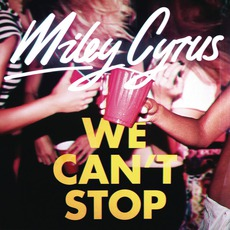 We Can't Stop mp3 Single by Miley Cyrus