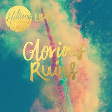 Glorious Ruins (Deluxe Edition) mp3 Live by Hillsong
