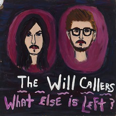 What Else Is Left? mp3 Album by The Will Callers