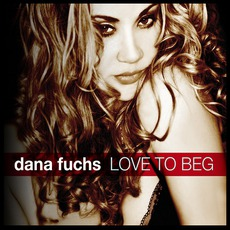 Love To Beg mp3 Album by Dana Fuchs