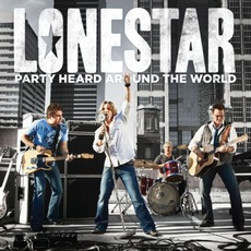 Party Heard Around The World mp3 Album by Lonestar