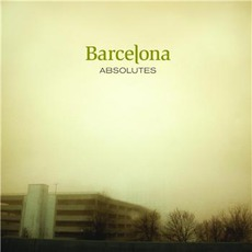 Absolutes (Remastered) mp3 Album by Barcelona
