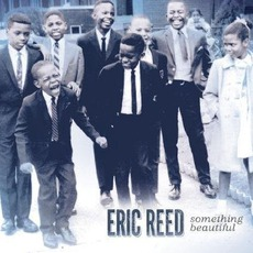 Something Beautiful mp3 Album by Eric Reed