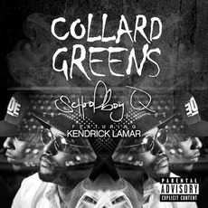 Collard Greens (Feat. Kendrick Lamar) mp3 Single by Schoolboy Q
