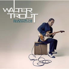 Blues For The Modern Daze mp3 Album by Walter Trout