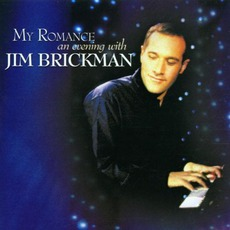 My Romance: An Evening With Jim Brickman by Jim Brickman
