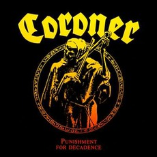 Punishment For Decadence mp3 Album by Coroner
