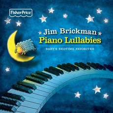 Piano Lullabies: Baby's Bedtime Favorites by Jim Brickman