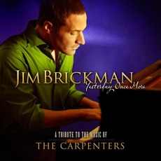 Yesterday Once More - A Tribute To The Music Of The Carpenters by Jim Brickman