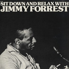 Sit Down And Relax With Jimmy Forrest (Remastered) by Jimmy Forrest