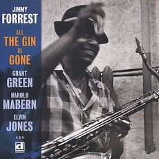 All The Gin Is Gone (Remastered) by Jimmy Forrest
