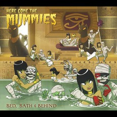 Bed, Bath & Behind mp3 Album by Here Come The Mummies
