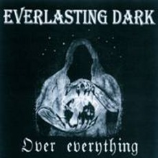 Over Everything by Everlasting Dark