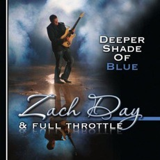 Deeper Shade Of Blue by Zach Day & Full Throttle