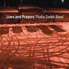 Liars And Prayers mp3 Album by Thalia Zedek Band