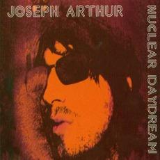 Nuclear Daydream by Joseph Arthur